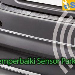 Cara Memperbaiki Sensor Parkir Mobil