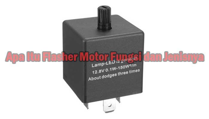 Apa Itu Flasher Motor Fungsi dan Jenisnya