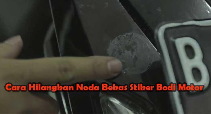 Cara Hilangkan Noda Bekas Stiker Bodi Motor