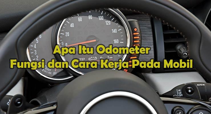 Apa Itu Odometer Fungsi dan Cara Kerja Pada Mobil