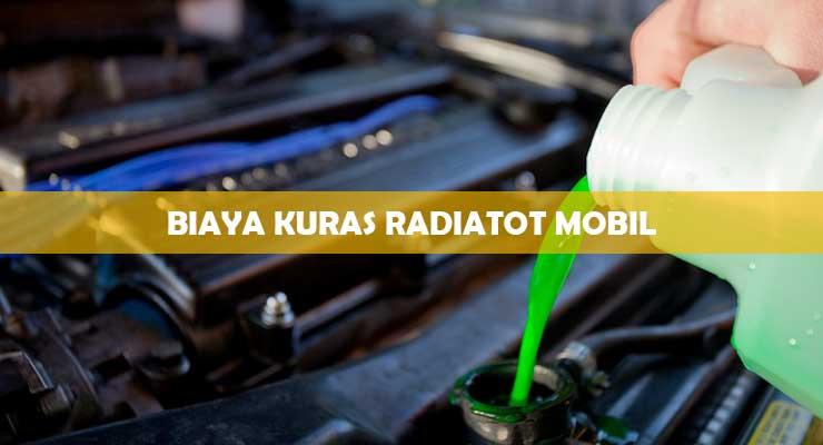 Biaya Kuras Radiator Mobil Terbaru