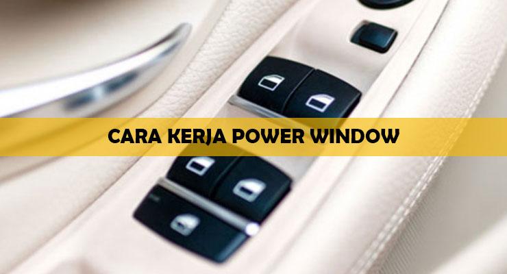 Cara Kerja Power Window