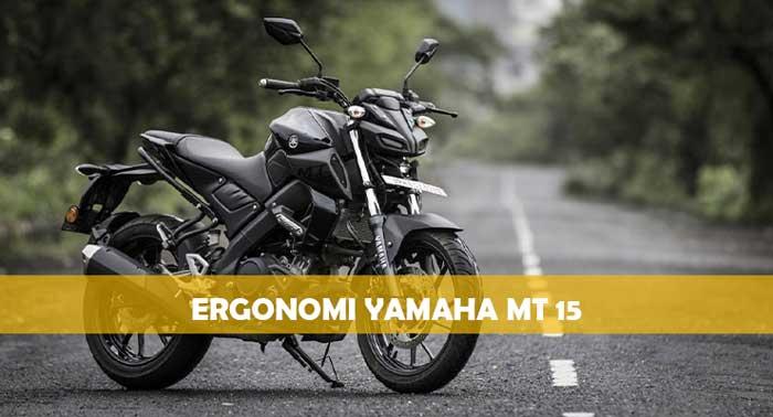 Ergonomi Yamaha MT 15