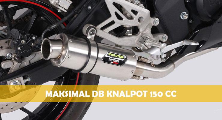 Maksimal DB Knalpot 150 cc Terbaru