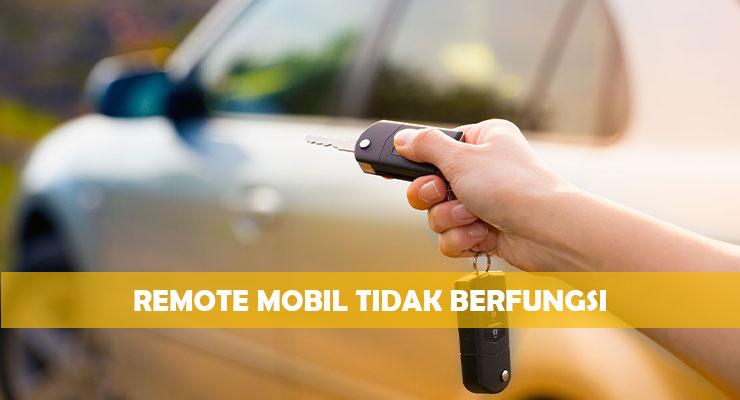 Penyebab Cara Mengatasi Remote Mobil Tidak Berfungsi