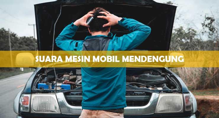 Suara Mesin Mobil Mendengung