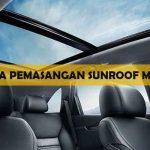 Biaya Pemasangan Sunroof Mobil