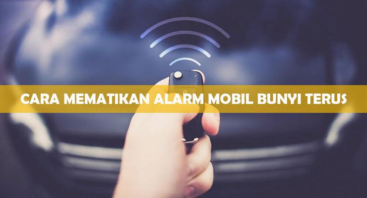 Cara Mematikan Alarm Mobil Yang Bunyi Terus 1