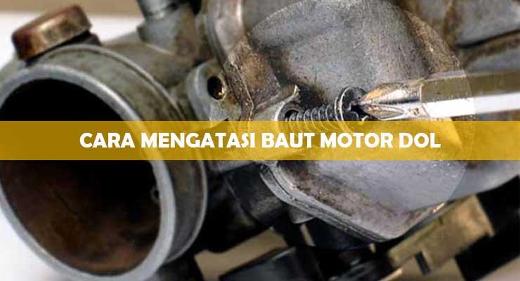 Cara Mencegah Baut Dol Pada Motor