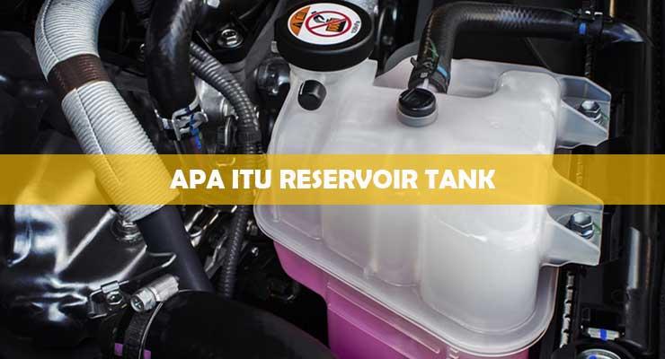 Apa Itu Reservoir Tank