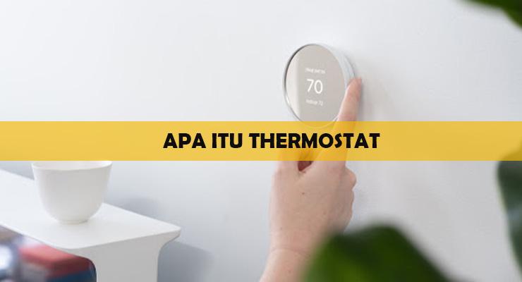 Apa Itu Thermostat