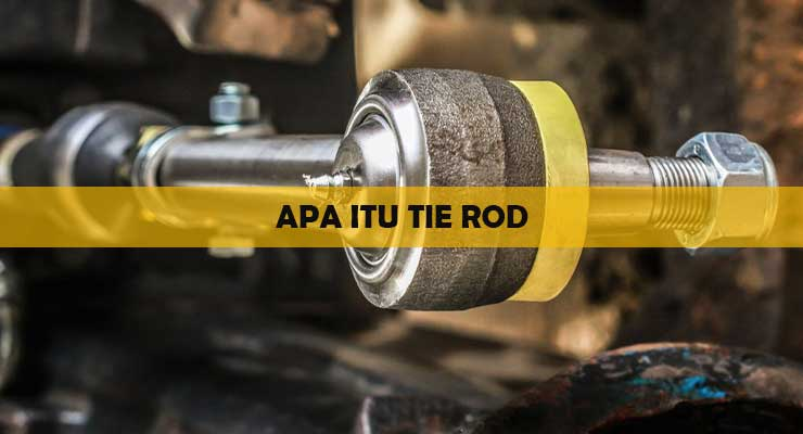 Apa itu Tie Rod