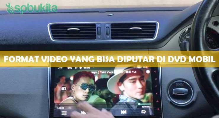 Format Video yang bisa diputar di DVD mobil
