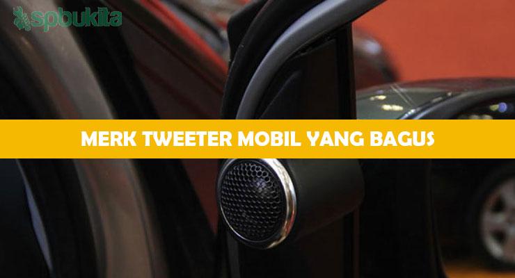 Merk Tweeter Mobil yang Bagus