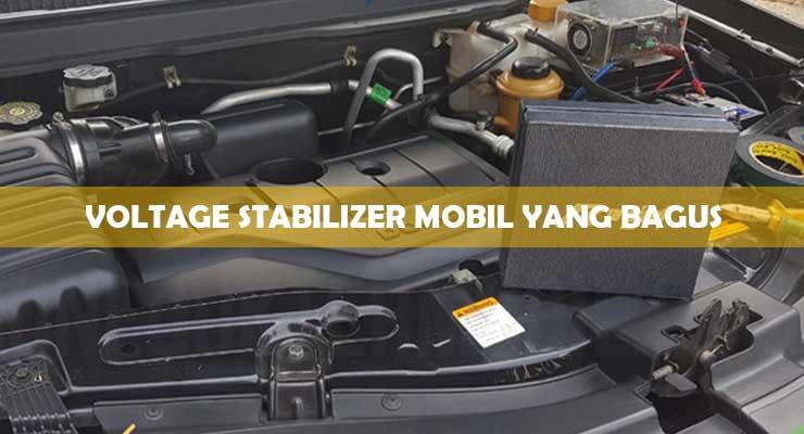 Voltage Stabilizer mobil yang bagus