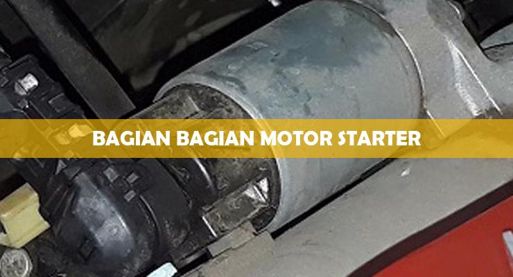 Bagian Bagian Motor Starter