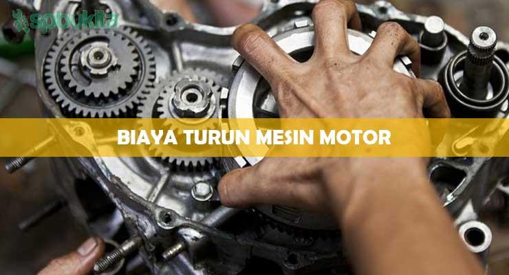 Biaya Turun Mesin Motor