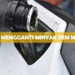 Cara Mengganti Minyak Rem Motor