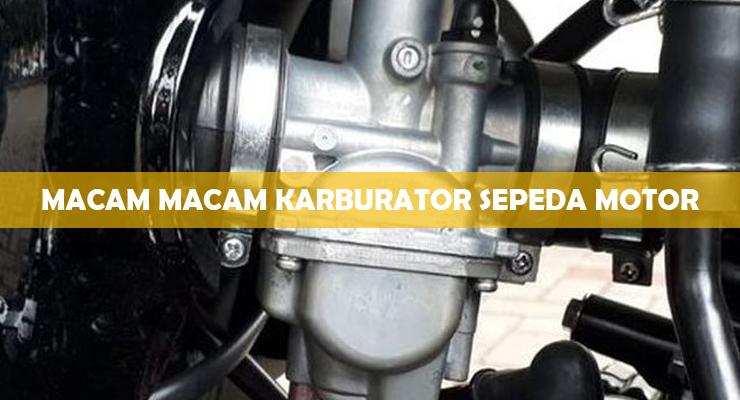 Macam Macam Karburator Sepeda Motor