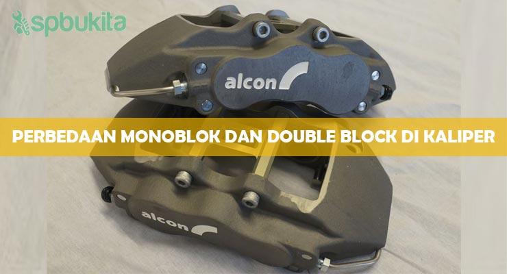 Perbedaan Monoblok dan Double Block di Kaliper.