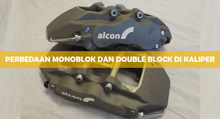 Perbedaan Monoblok dan Double Block di Kaliper