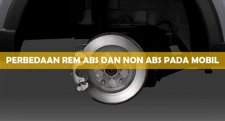 Perbedaan Rem ABS dan Non ABS Pada Mobil