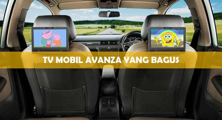 TV Mobil Avanza Yang Bagus.
