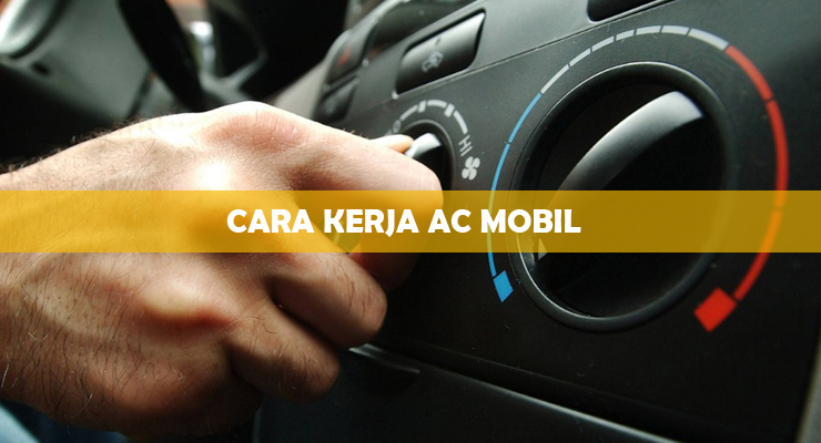 Cara Kerja AC Mobil