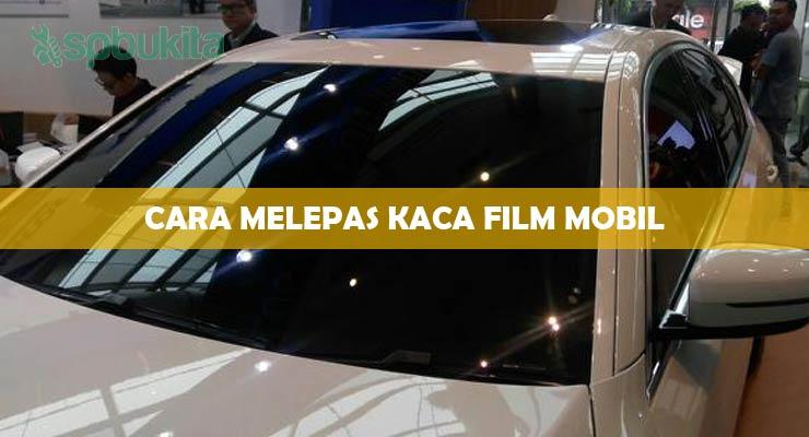 Cara Melepas Kaca Film Mobil.