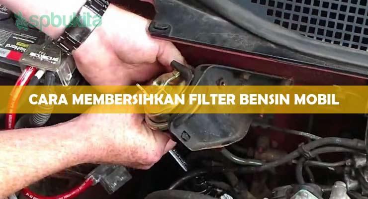 Cara Membersihkan Filter Bensin Mobil.