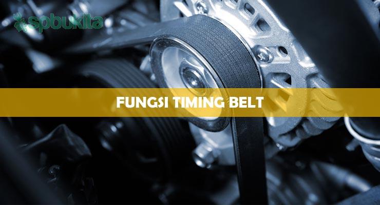 Fungsi Timing Belt.
