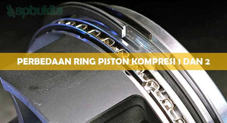 Perbedaan Ring Piston Kompresi 1 dan 2...