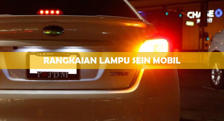 Rangkaian Lampu Sein Mobil