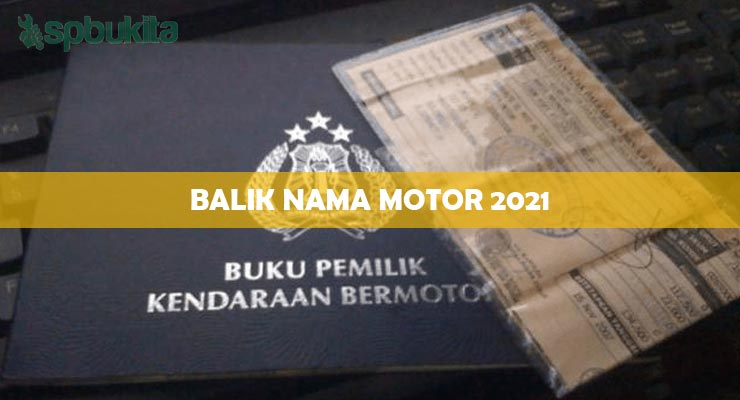 Balik Nama Motor 2021.