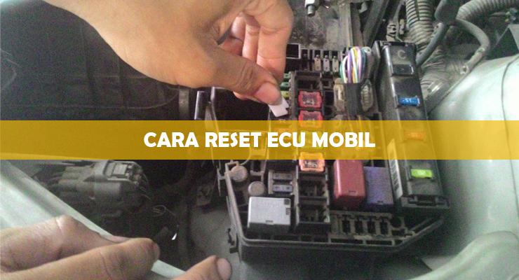 Cara Reset ECU Mobil