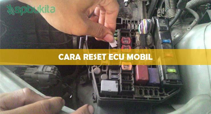 Cara Reset Ecu Mobil.