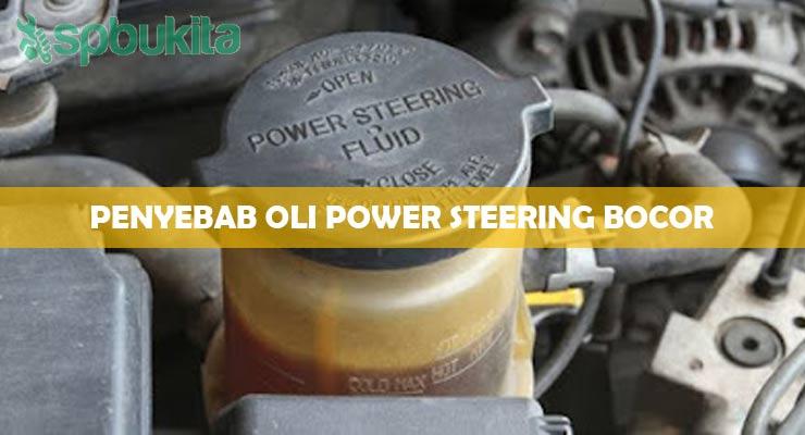 Penyebab Oli Power Steering Bocor.