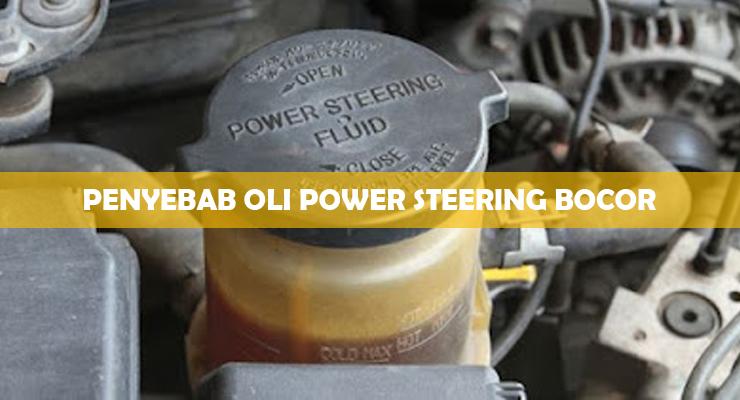 Penyebab Oli Power Steering Bocor