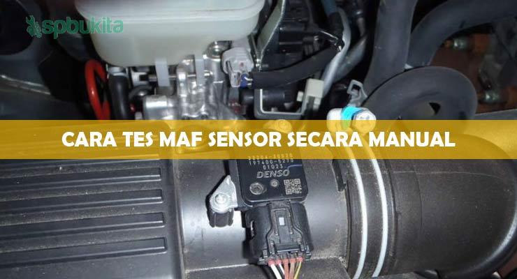 Cara Tes MAF Sensor Secara Manual.