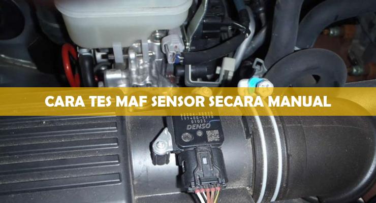Cara Tes MAF Sensor Secara Manual