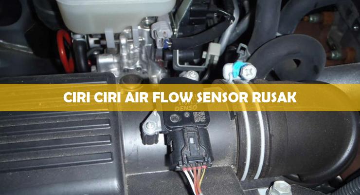 Ciri Ciri Air Flow Sensor Rusak