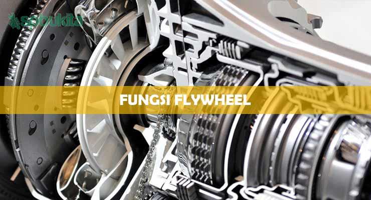 Fungsi Flywheel.