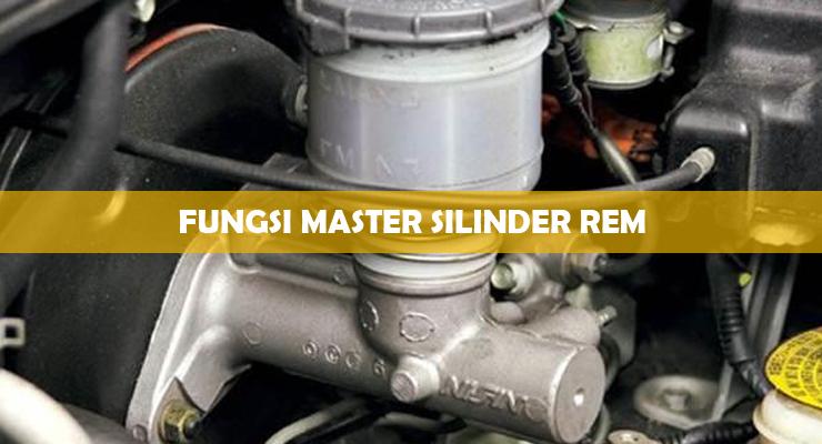 Fungsi Master Silinder Rem