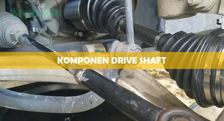 Komponen Drive Shaft 1