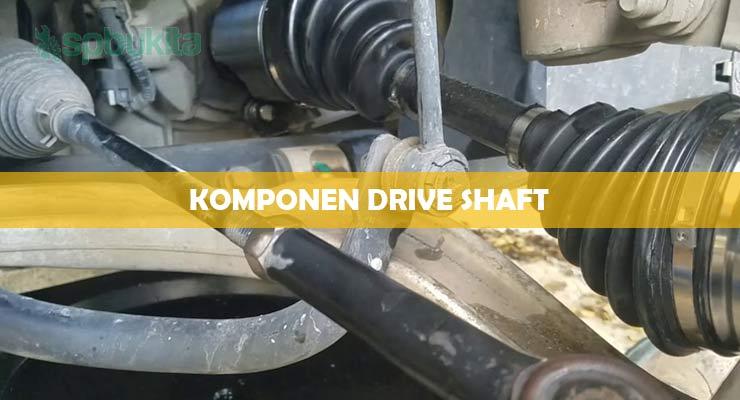 Komponen Drive Shaft. 1