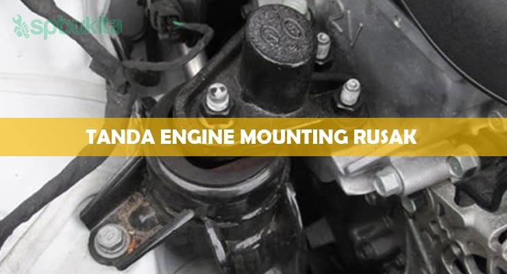 Tanda Engine Mounting Rusak.