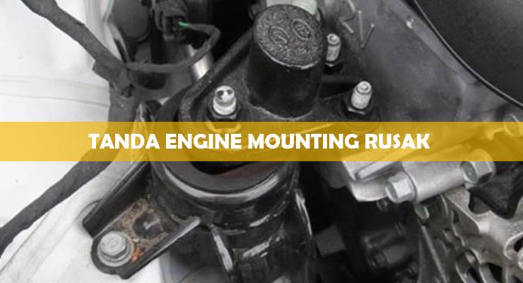 Tanda Engine Mounting Rusak