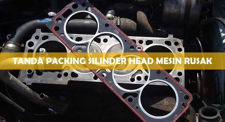 Tanda Packing Silinder Head Mesin Rusak