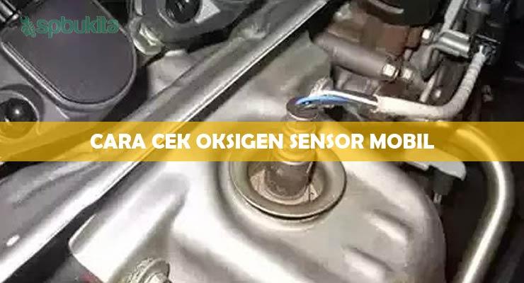 Cara Cek Oksigen Sensor Mobil.