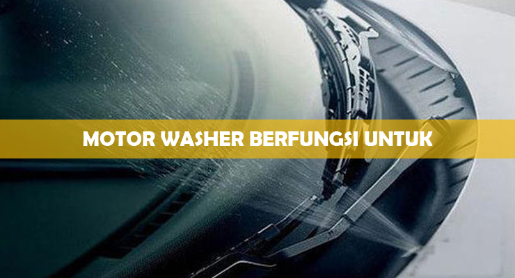 Motor Washer Berfungsi Untuk